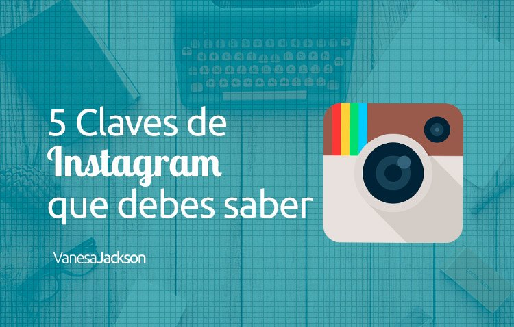 instagram 22 - 5 Claves que debes saber de Instagram