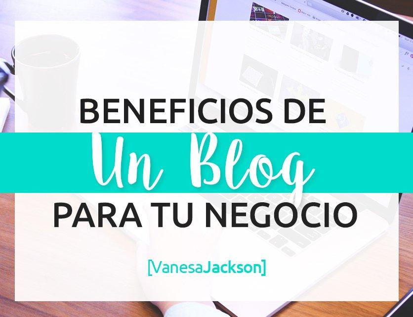 porque un blog 4 - ¿Por qué tu Negocio necesita un Blog?