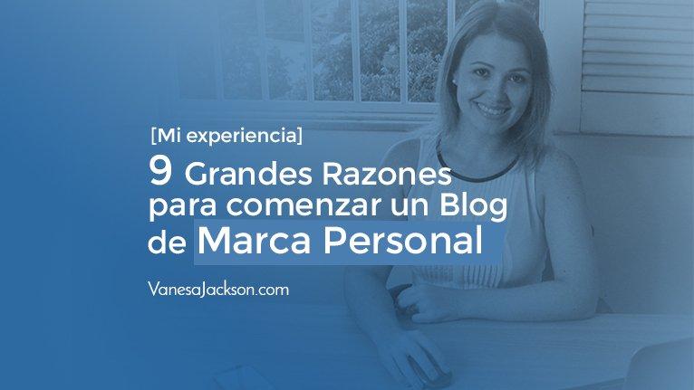 blog de vanesa jackson6 - 9 Grandes Razones para comenzar un Blog para tu Marca Personal
